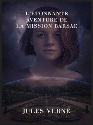 cover image of L'étonnante aventure de la mission Barsac