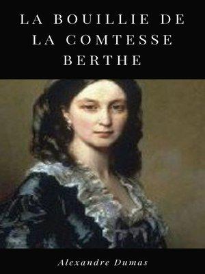 cover image of La Bouillie de la Comtesse Berthe