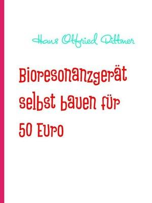 cover image of Bioresonanzgerät selbst bauen für 50 Euro