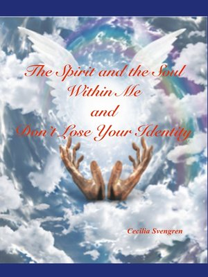 cover image of The Spirit and the Soul Within Me and Don't Lose Your Identity