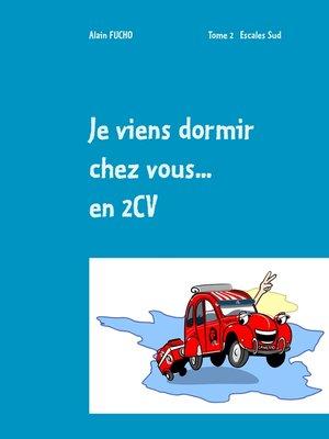 cover image of Je viens dormir chez vous... En 2CV (T2)