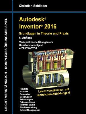cover image of Autodesk Inventor 2016--Grundlagen in Theorie und Praxis
