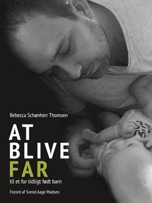 cover image of At blive FAR til et for tidligt født barn