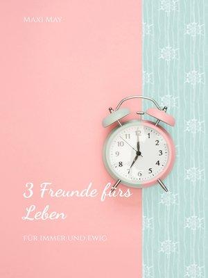 cover image of 3 Freunde fürs Leben