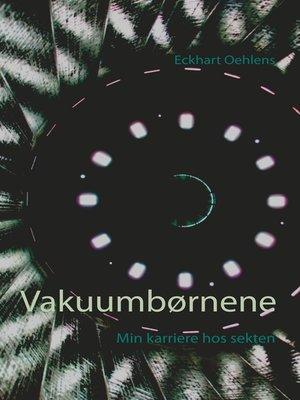 cover image of Vakuumbørnene