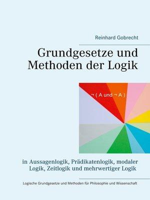 cover image of Grundgesetze und Methoden der Logik