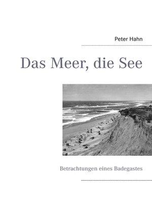 cover image of Das Meer, die See