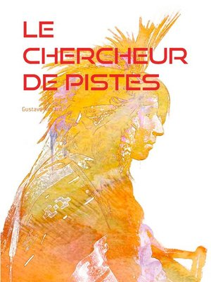 cover image of Le Chercheur de Pistes