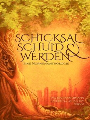 cover image of Schicksal, Schuld & Werden