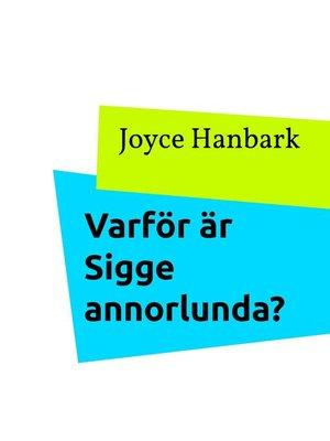 cover image of Varför är Sigge annorlunda?