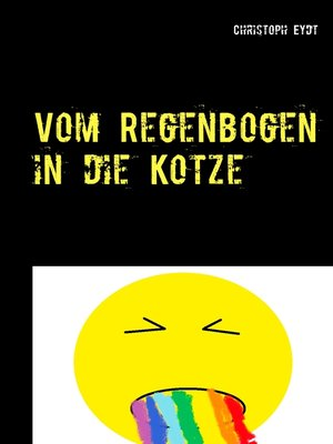 cover image of Vom Regenbogen in die Kotze