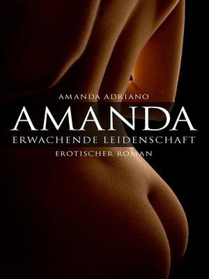 cover image of Amanda. Erwachende Leidenschaft