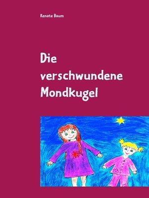 cover image of Die verschwundene Mondkugel