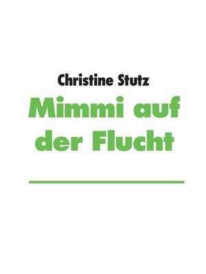 cover image of Mimmi auf der Flucht