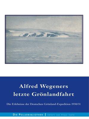 cover image of Alfred Wegeners letzte Grönlandfahrt