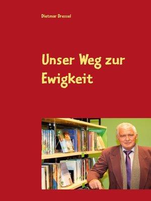 cover image of Unser Weg zur Ewigkeit