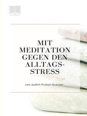 cover image of Mit Meditation gegen den Alltagsstress