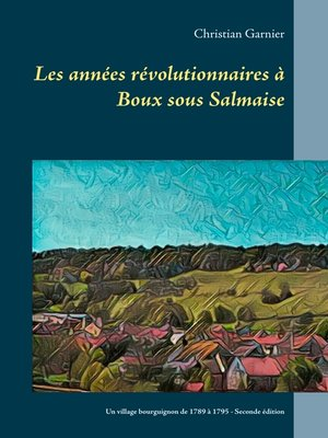 cover image of Les années révolutionnaires à Boux sous Salmaise