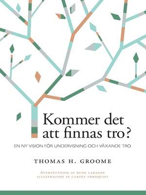 cover image of Kommer det att finnas tro?