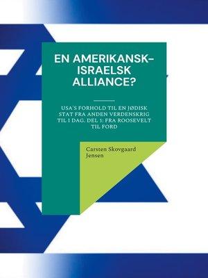 cover image of USA's forhold til en jødisk stat fra Anden Verdenskrig til i dag. Del 1: Fra Roosevelt til Ford