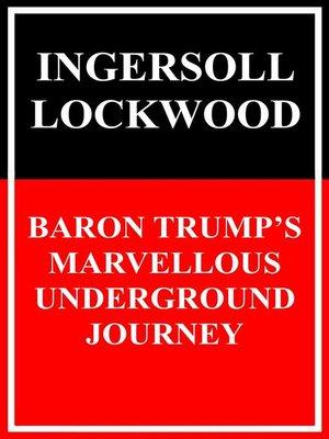 cover image of Baron Trump's Marvellous Underground Journey