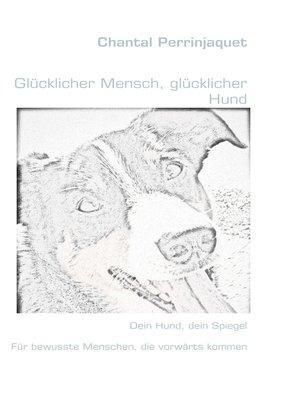 cover image of Glücklicher Mensch, glücklicher Hund