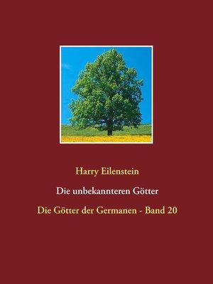 cover image of Die unbekannteren Götter