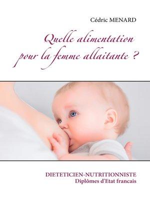 cover image of Quelle alimentation pour la femme allaitante ?
