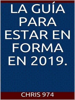 cover image of La guía para estar en forma en 2019.