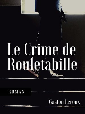 cover image of Le Crime de Rouletabille