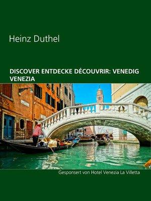 cover image of Discover Entdecke Découvrir--Venedig Venezia