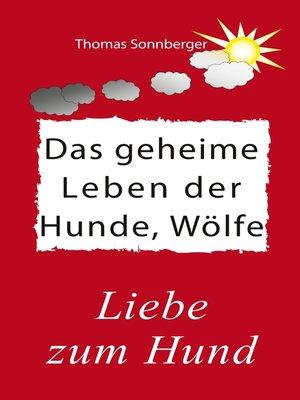 cover image of Das geheime Leben der Hunde, Wölfe