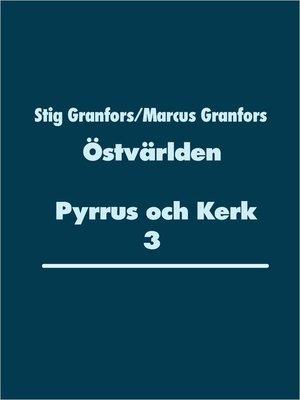 cover image of Östvärlden Pyrrus och Kerk 3