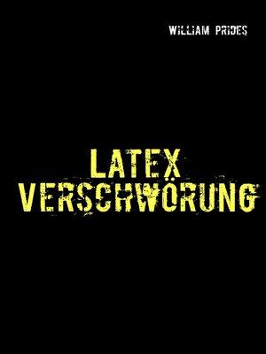 cover image of Latex Verschwörung