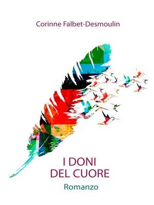 cover image of I DONI DEL CUORE