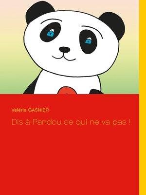 cover image of Dis à Pandou ce qui ne va pas !