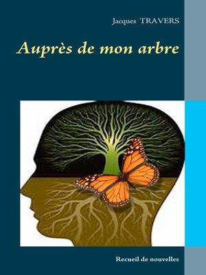 cover image of Auprés de mon arbre