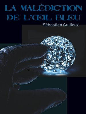 cover image of La malédiction de l'oeil bleu