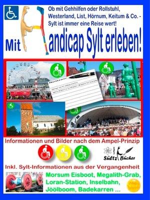 cover image of Mit Handicap Sylt erleben! Ob Westerland, List, Hörnum, Keitum & Co. ... Sylt ist immer eine Reise wert!