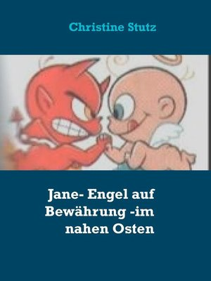 cover image of Jane- Engel auf Bewährung--im nahen Osten