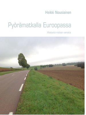 cover image of Pyörämatkalla Euroopassa