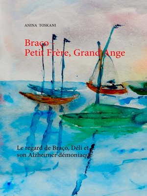 cover image of Braço--Petit Frère, Grand Ange