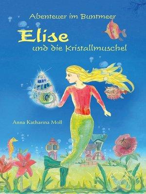 cover image of Abenteuer im Buntmeer--Elise und die Kristallmuschel