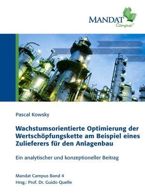 cover image of Wachstumsorientierte Optimierung der Wertschöpfungskette am Beispiel eines Zulieferers für den Anlagenbau