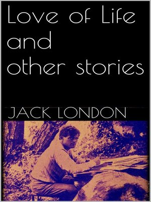 cover image of Love of Life, and Other Stories (new classics)