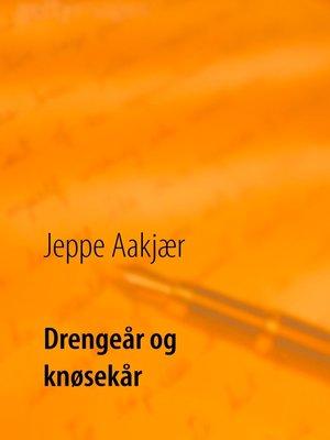 cover image of Drengeår og knøsekår