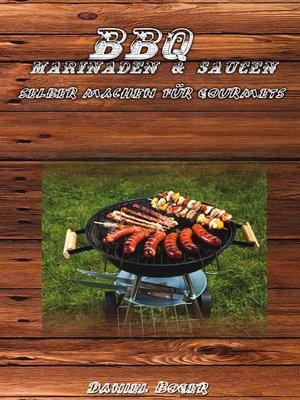 cover image of BBQ Marinaden & Saucen--selber machen für Gourmets
