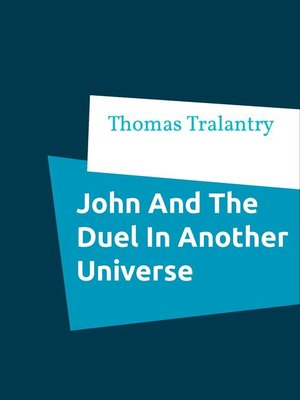 cover image of John and the Duel In Another Universe