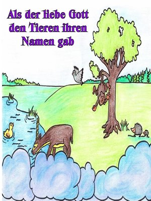 cover image of Als der liebe Gott den Tieren ihren Namen gab