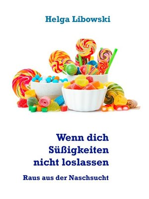 cover image of Wenn dich Süßigkeiten nicht loslassen